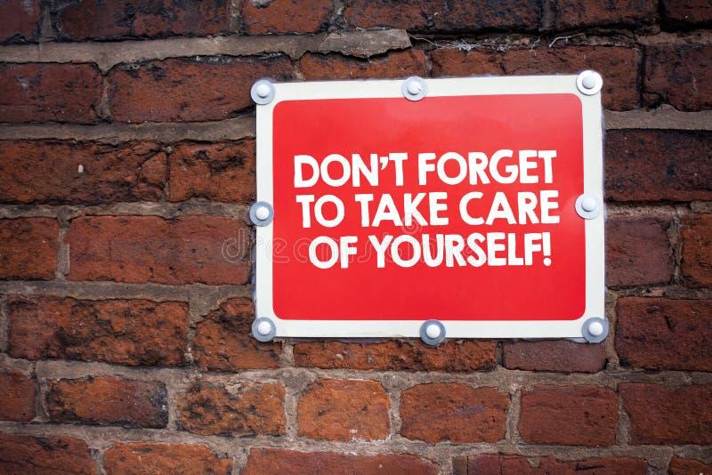 A escrita Don T do texto da escrita esquece tomar do senhor mesmo O significado do conceito esteja ciente de sua saúde demonstrat imagens de stock