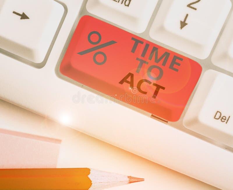 Escrita manual conceitual mostrando o tempo para agir Demonstração de fotos de negócios Faça agora Resposta imediata Algo precisa foto de stock