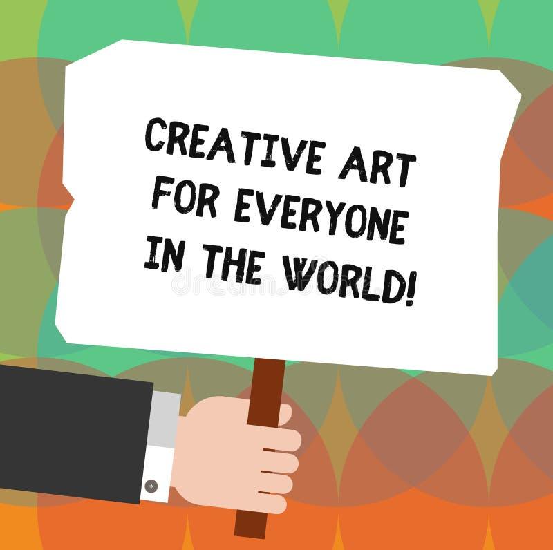 Escritura conceptual de la mano que muestra el mundo creativo de Art For Everyone In The Foto del negocio que muestra creatividad stock de ilustración