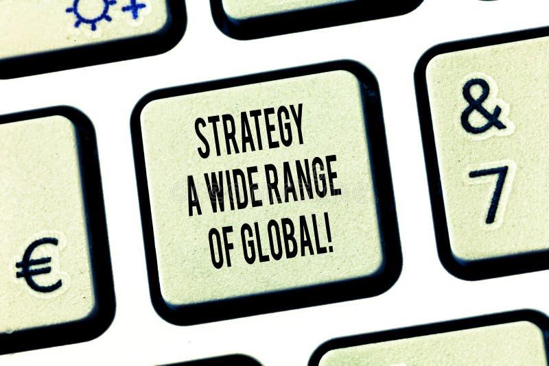 Escritura conceptual de la mano que muestra a estrategia una amplia gama de global Estrategias mundiales de las comunicaciones de imagenes de archivo