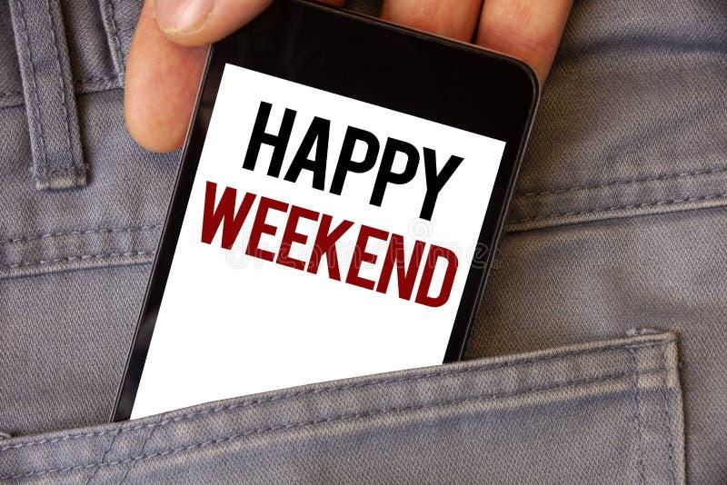 Escritura conceptual de la mano que muestra fin de semana feliz Las fotos del negocio que el texto que le desea tiene los buenos  imagen de archivo libre de regalías