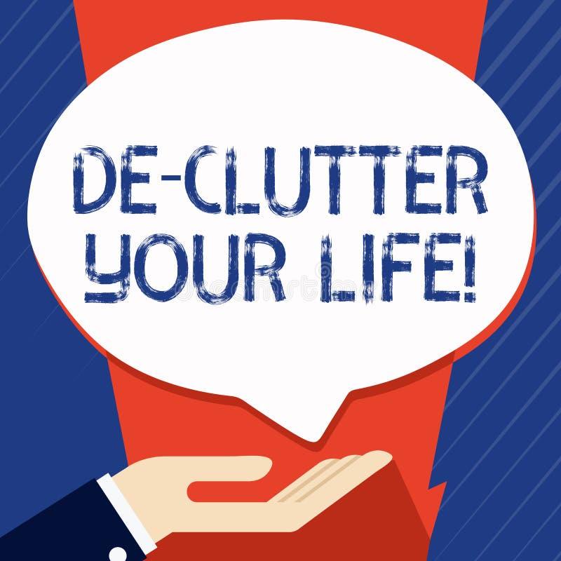 Escritura conceptual de la mano que muestra la vida de De Clutter Your Foto del negocio que muestra para quitar los artículos inn libre illustration