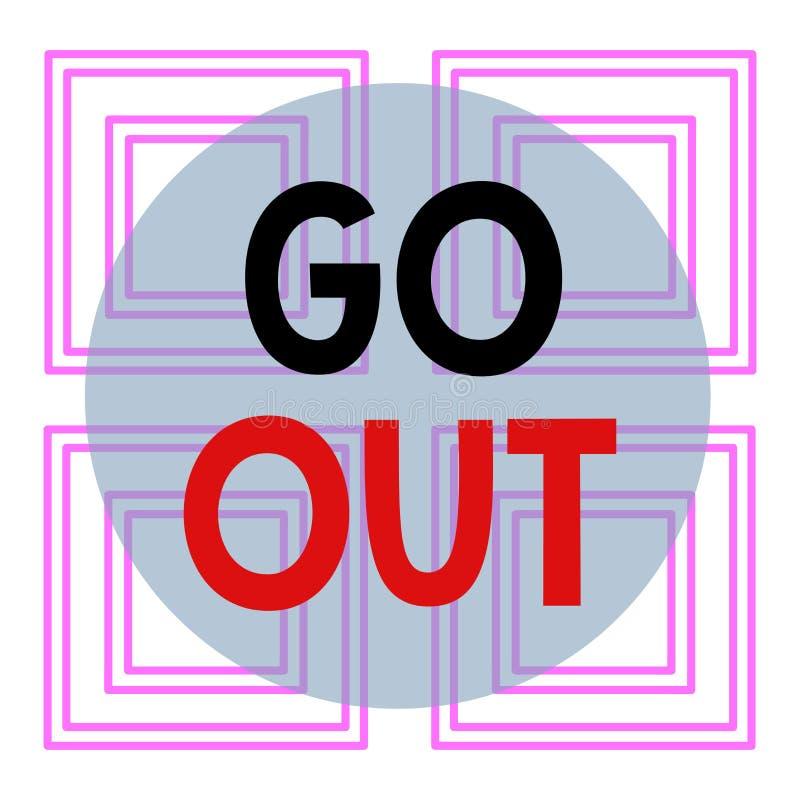 Escritura conceptual a mano mostrando Go Out Texto de fotos de negocios para salir de una habitación o edificio, especialmente pa libre illustration