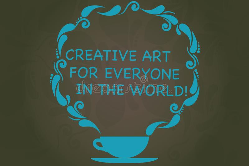 Escritura de la nota que muestra el mundo creativo de Art For Everyone In The Foto del negocio que muestra creatividad separada a stock de ilustración
