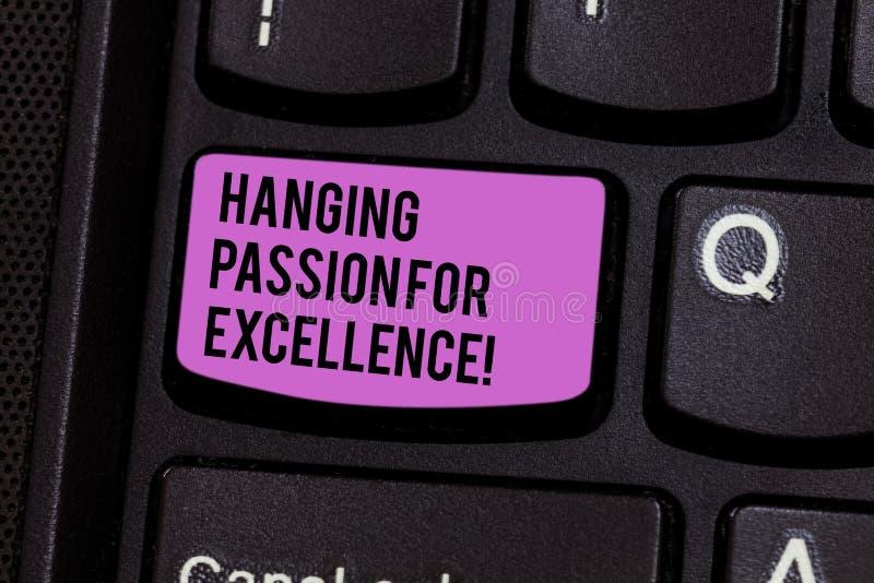 Escritura de la nota que muestra la pasión de alta calidad para la excelencia Foto del negocio que muestra gran acertado del trab fotos de archivo libres de regalías