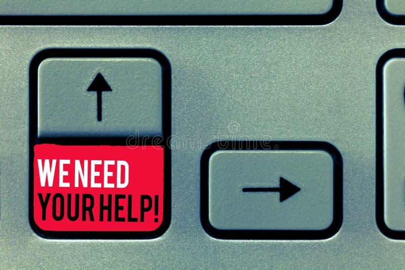 Escritura del texto de la escritura necesitamos su ayuda Asistente Grant de la ventaja del resultado de la ayuda de la ayuda del  fotos de archivo