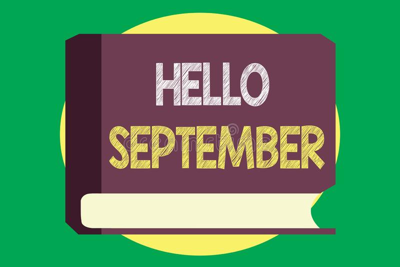 Escritura hola septiembre del texto de la escritura Concepto que significa con impaciencia el deseo de una cálida bienvenida al m stock de ilustración