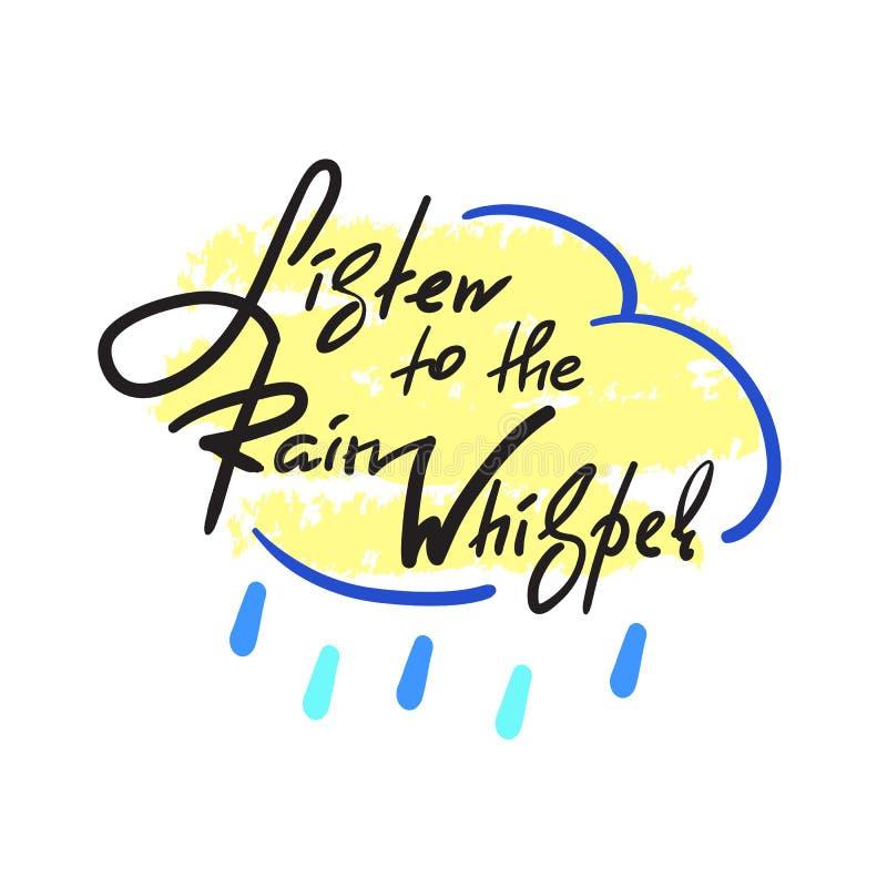 Escute o sussurro da chuva - simples inspire e citações inspiradores Rotulação bonita tirada mão ilustração stock
