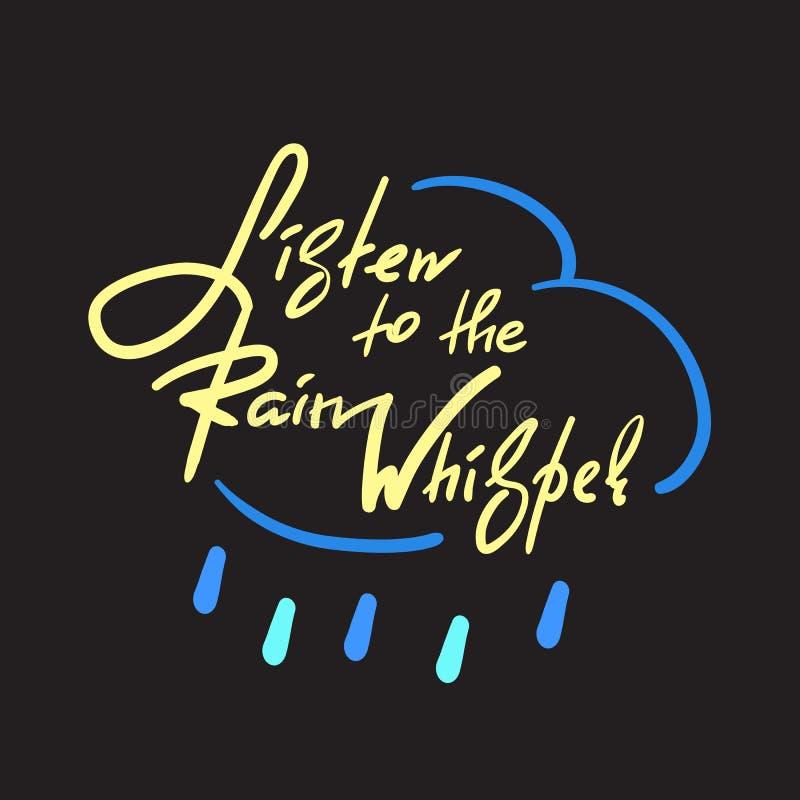 Escute o sussurro da chuva - simples inspire e citações inspiradores Rotulação bonita tirada mão Cópia para o cartaz inspirado ilustração royalty free