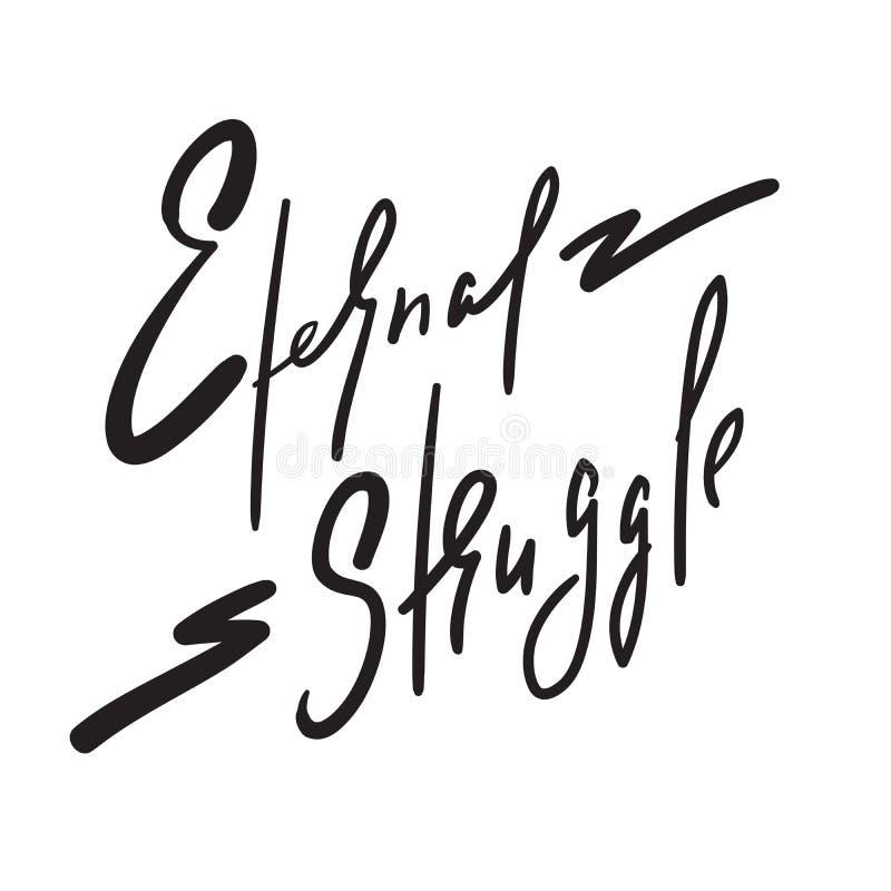 Esforço eterno - simples inspire e citações inspiradores Rotulação bonita tirada mão Cópia para o cartaz inspirado, t-shirt ilustração do vetor