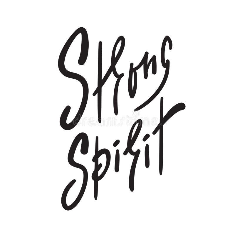 Espírito forte - simples inspire e citações inspiradores Rotulação bonita tirada mão Imprima para o cartaz inspirado, t-shirt, va ilustração do vetor