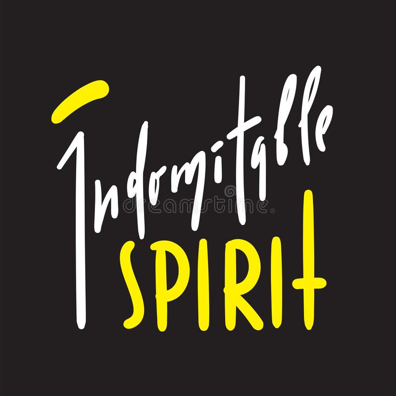Espírito indomável - simples inspire e citações inspiradores Rotulação bonita tirada mão Cópia para o cartaz inspirado ilustração stock