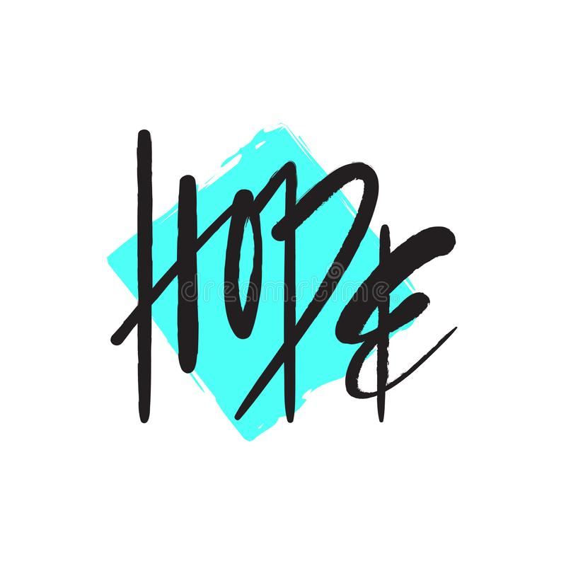 Esperança - simples inspire e citações inspiradores Rotulação bonita tirada mão Imprima para o cartaz inspirado, t-shirt, saco ilustração stock