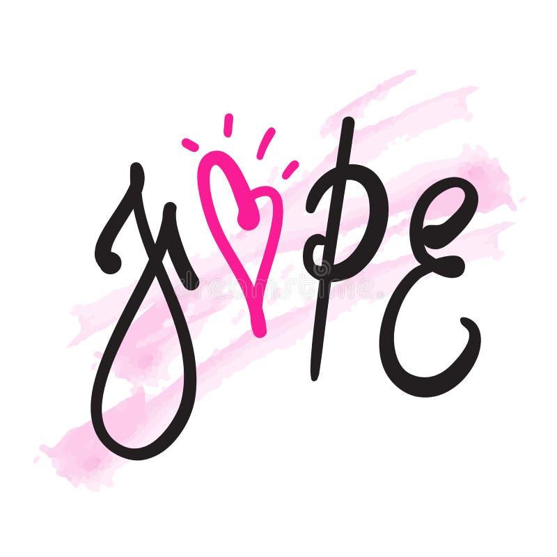 Esperança - simples inspire e citações inspiradores Rotulação bonita tirada mão Imprima para o cartaz inspirado, t-shirt, saco ilustração do vetor