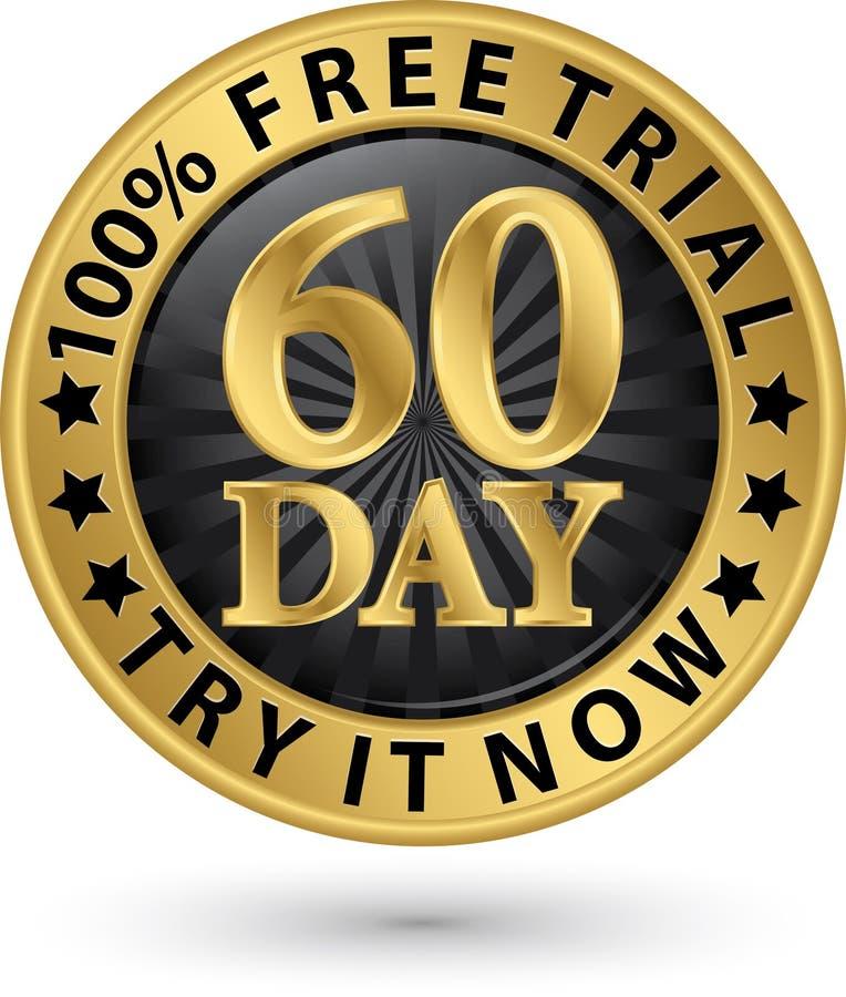 60 - essai d'essai gratuit de jour il maintenant label d'or, illustration de vecteur illustration de vecteur