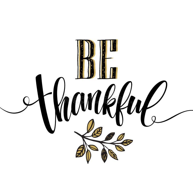Essen Sie, Getränk und seien Sie dankbare Hand gezeichnete Aufschrift, Danksagungskalligraphiedesign Feiertage, die für Einladung lizenzfreie abbildung