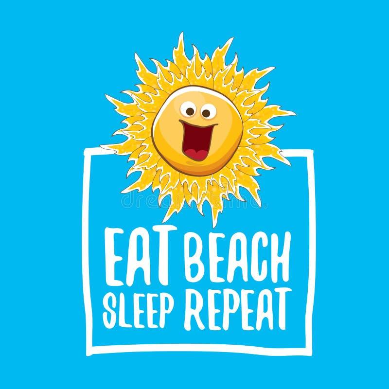 Essen Sie Schlafstrandwiederholungs-Vektorillustration oder Sommerplakat vector flippigen Sonnencharakter mit lustigem Slogan für stock abbildung