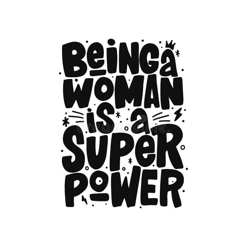 Essere una donna è un'iscrizione disegnata a mano di superpotenza Stampa isolata di tipografia di vettore per la tazza, maglietta royalty illustrazione gratis