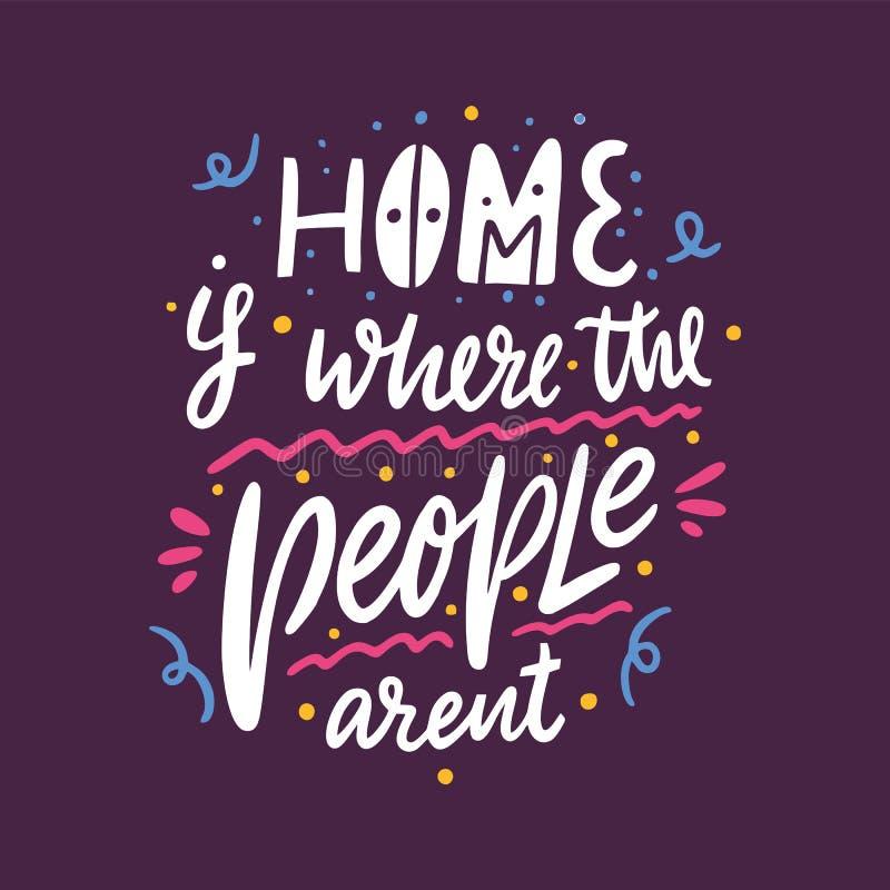 Está donde el hogar la gente arent Letras dibujadas mano del vector Cita inspirada de motivación Ejemplo del vector aislado encen ilustración del vector