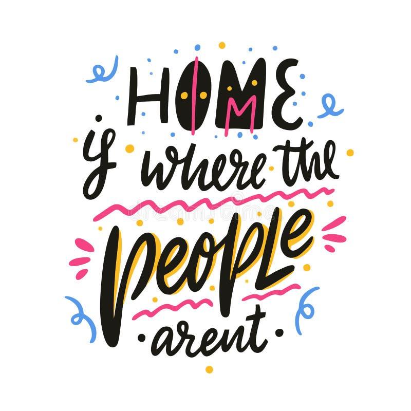 Está donde el hogar la gente arent Letras dibujadas mano del vector Cita inspirada de motivación ilustración del vector
