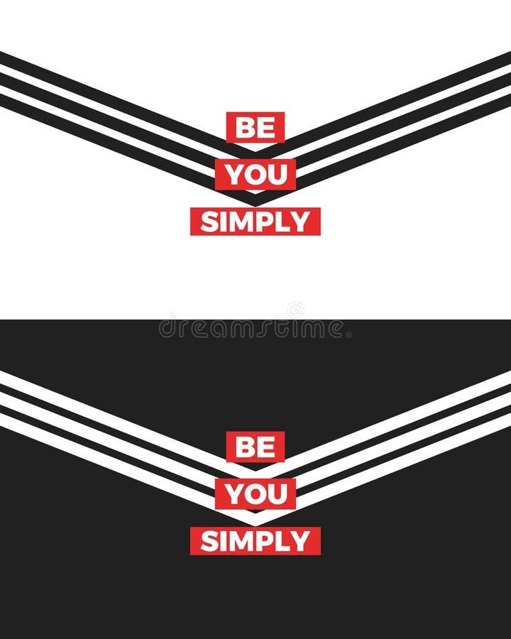 Está usted simplemente el lema, dos gráficos modernos de la versión con las rayas triangulares Impresión de la camiseta Diseño de libre illustration