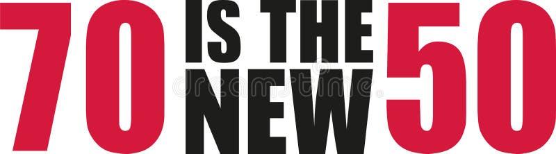 70 est les nouveaux 50 - le soixante-dixième anniversaire illustration libre de droits