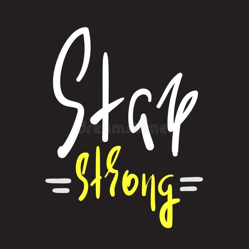 Estada forte - simples inspire e citações inspiradores Rotulação bonita tirada mão Cópia para o cartaz inspirado, ilustração do vetor