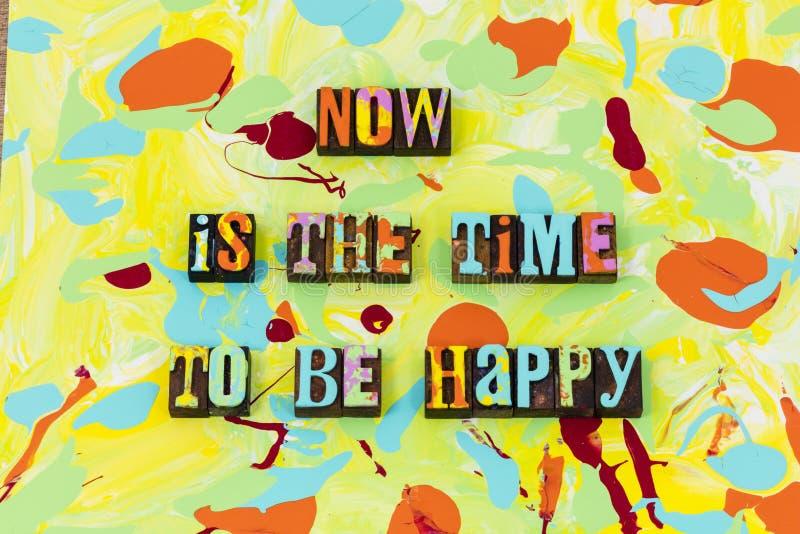Esteja agora feliz que hoje a vida viva do amor escolhe ilustração stock
