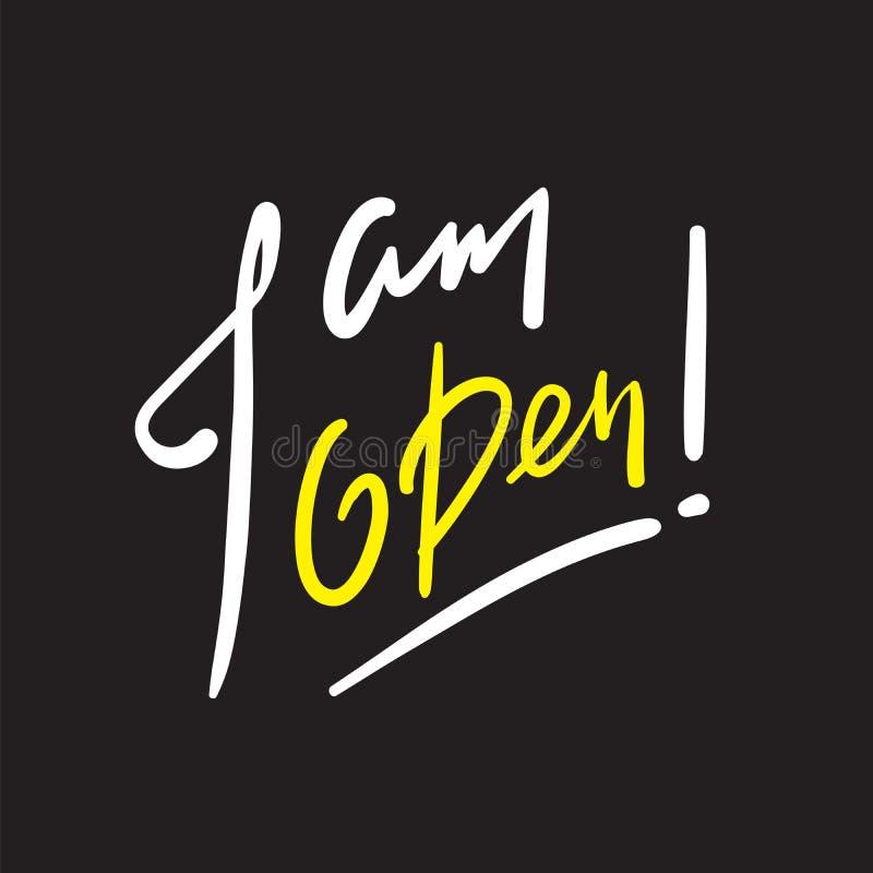Estoy abierto - simple inspire y cita de motivación Frase hecha inglesa, ilustración del vector