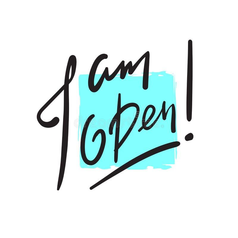 Estoy abierto - simple inspire y cita de motivación Frase hecha inglesa, argot deletreado libre illustration