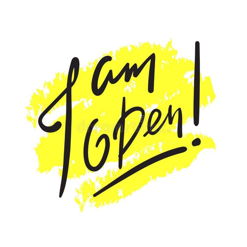 Estoy abierto - simple inspire y cita de motivación Frase hecha inglesa, argot deletreado ilustración del vector