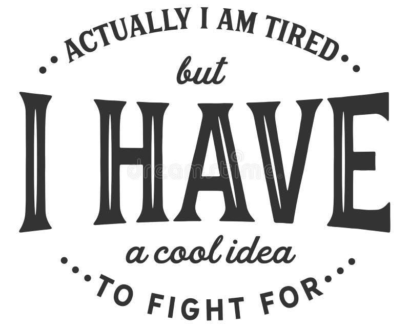 Estoy realmente cansado pero tengo una idea fresca de luchar para ilustración del vector