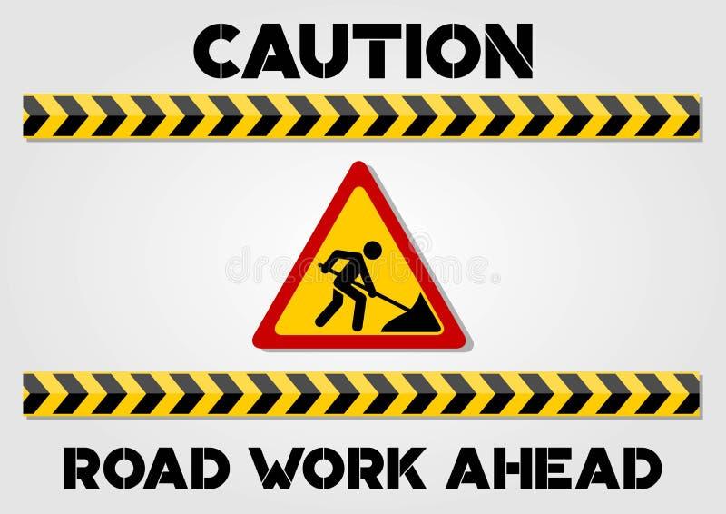 A estrada funciona as linhas adiante do sinal e do cuidado isoladas no fundo branco Ilustração do vetor ilustração do vetor