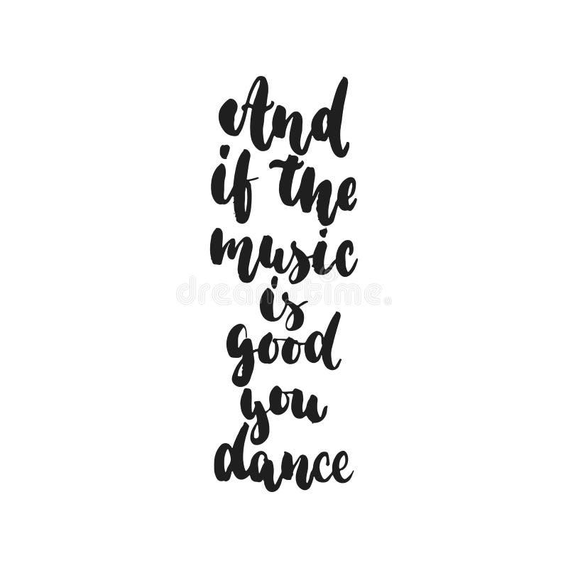 Et si la musique est bonne vous danse - citation tirée par la main de lettrage de danse d'isolement sur le fond blanc Encre de br illustration libre de droits