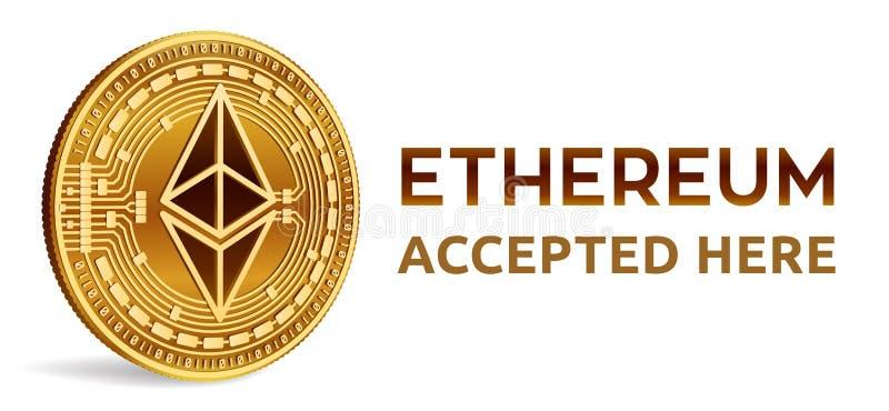 Ethereum Emblema aceptado de la muestra Moneda Crypto Moneda de oro con símbolo del ethereum aislada en el fondo blanco 3D Physi  ilustración del vector