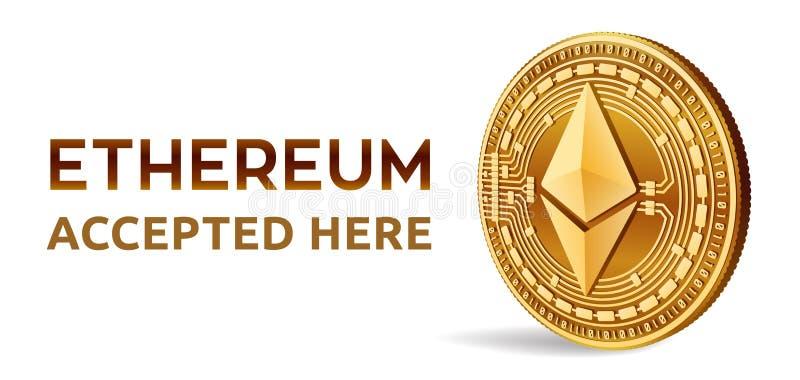 Ethereum Emblema aceptado de la muestra Moneda Crypto Moneda de oro con símbolo del ethereum aislada en el fondo blanco 3D Physi  libre illustration