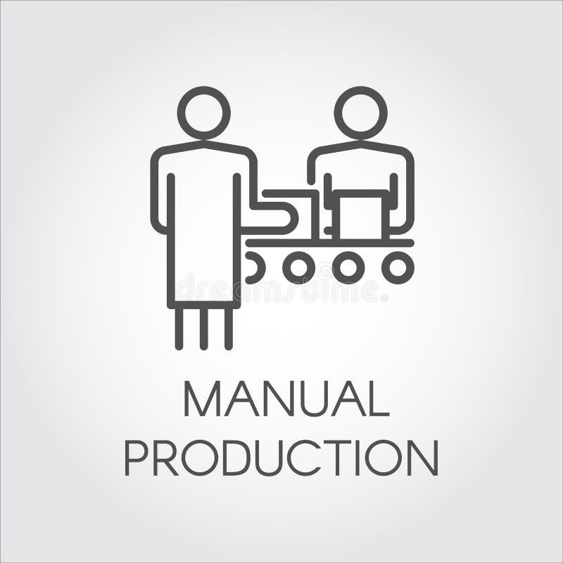 Etiket van handproductie Eenvoudig zwart pictogram van mensen die aan transportband bij fabrieksconcept werken Lineair beeldschri royalty-vrije illustratie