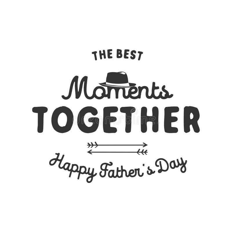 Etikett för typografi för faderdag Feriesymboler - hatt, ankare och tecken - de bästa ögonblicken tillsammans Materielvektor royaltyfri bild