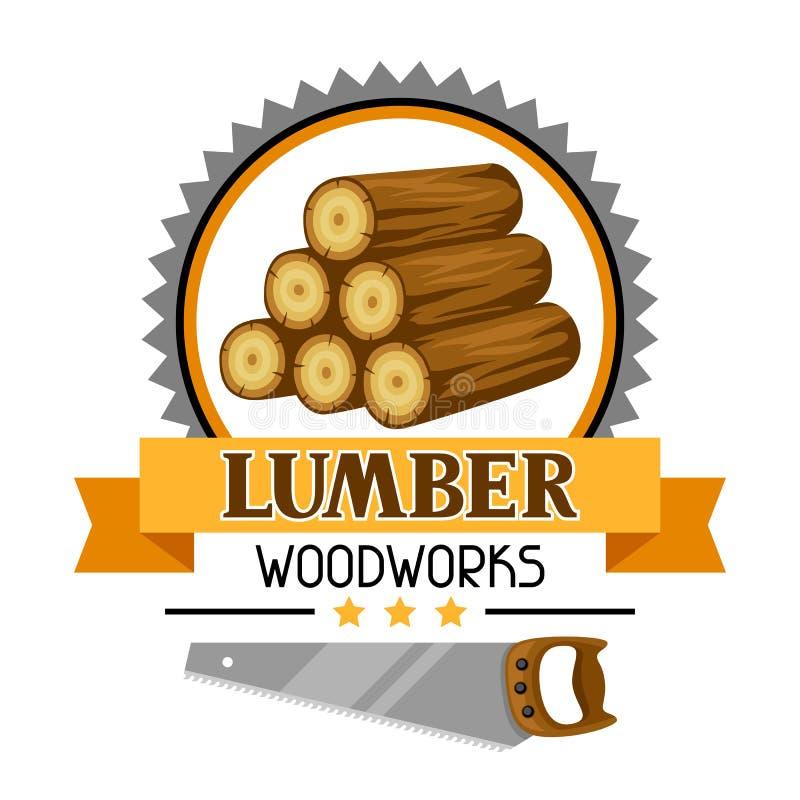 Etiqueta da madeira serrada com pilha e a serra de madeira Emblema para a silvicultura e a indústria da madeira serrada ilustração royalty free