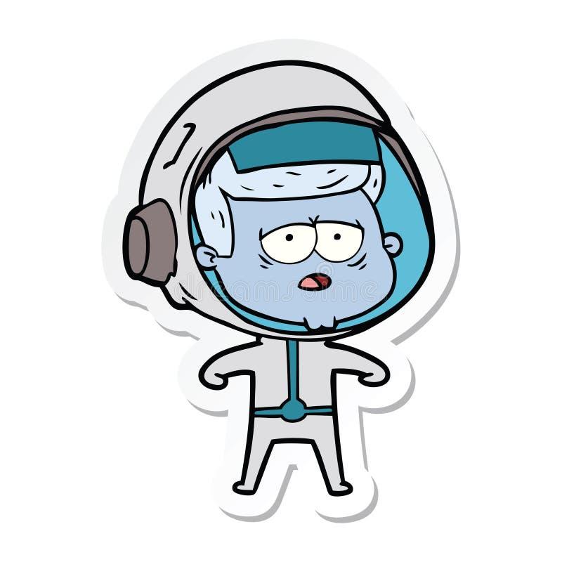 etiqueta engomada de un astronauta cansado de la historieta libre illustration