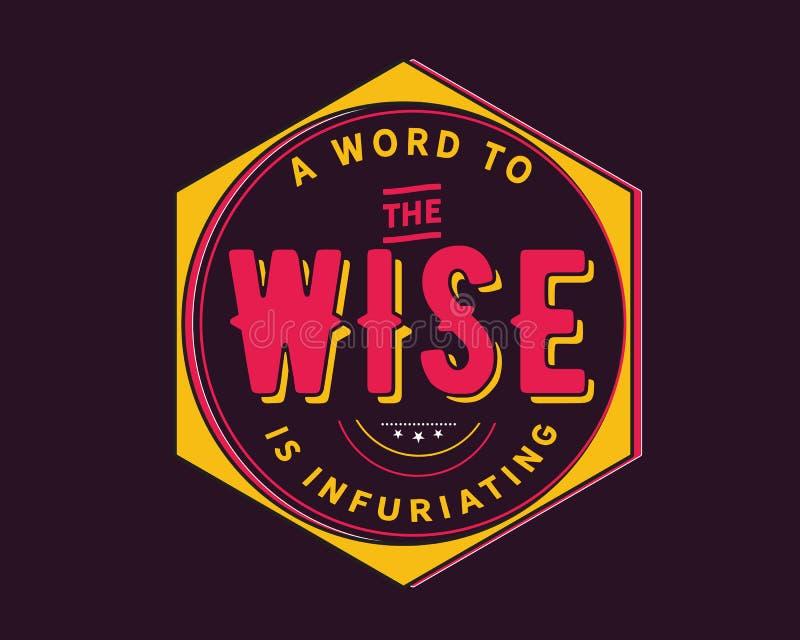 Ett ord till det klokt gör rosenrasande royaltyfri illustrationer