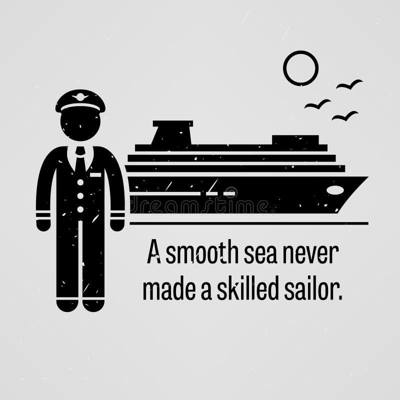 Ett slätt hav gjorde aldrig en kompetent sjöman stock illustrationer