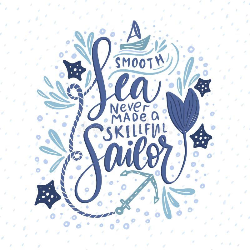 Ett slätt hav gjorde aldrig en skicklig sjöman royaltyfri illustrationer