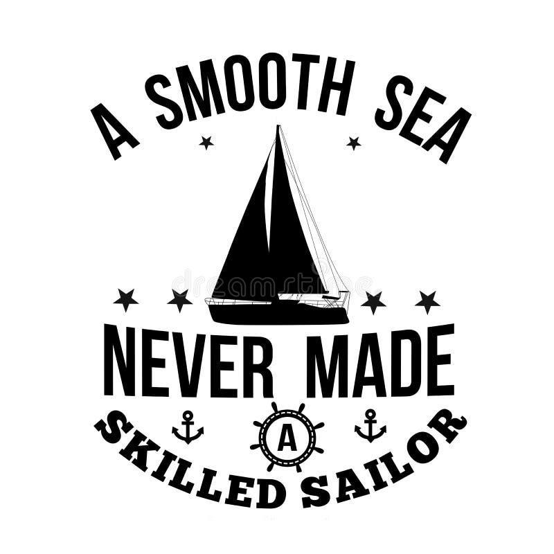 Ett slätt hav gjorde aldrig ett kompetent sjömantypografitryck stock illustrationer