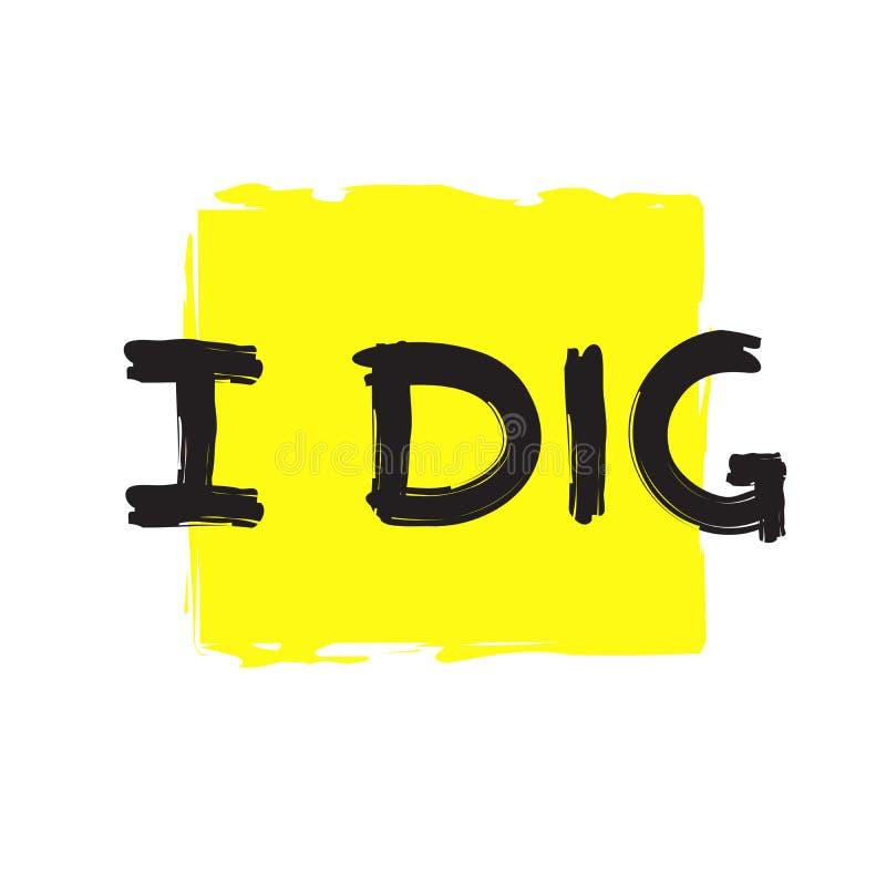 Eu escavo - citações extravagantes escritas à mão emocionais, calão americano, dicionário urbano Imprima para o cartaz, t-shirt,  ilustração do vetor