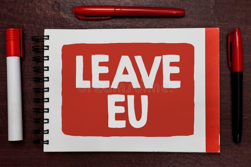 Eu för tjänstledigheter för textteckenvisning Begreppsmässigt foto en handling av en person som lämnar ett land som tillhör Europ royaltyfria foton