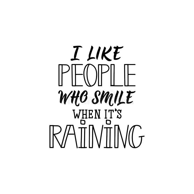 Eu gosto dos povos que sorriem quando seu chover Eu gosto dos povos que sorriem quando está chovendo ilustração royalty free