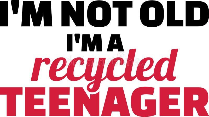Eu não sou idoso mim sou um slogan reciclado do adolescente ilustração royalty free
