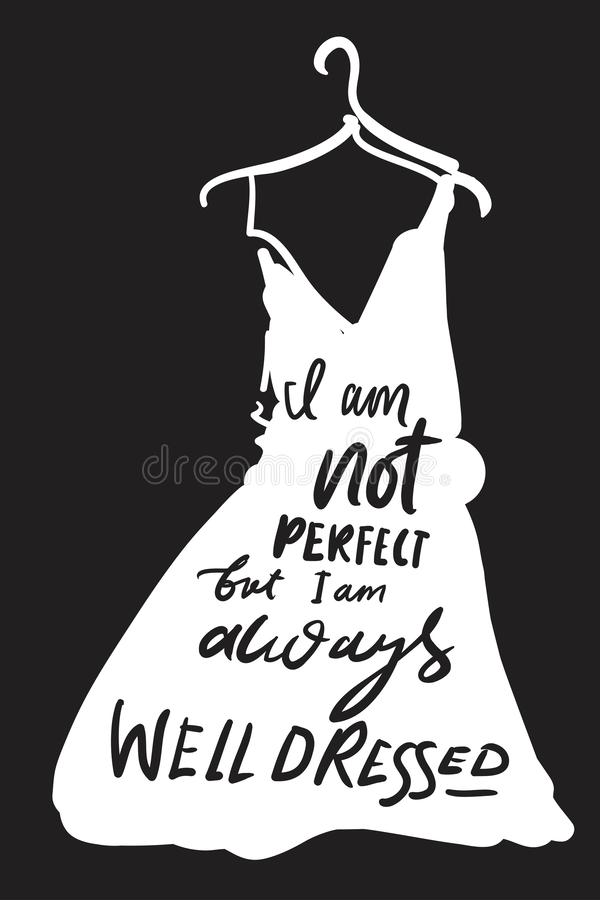 Eu não sou perfeito, mas eu sou sempre bem vestido Rotulação da mão para seu projeto ilustração do vetor