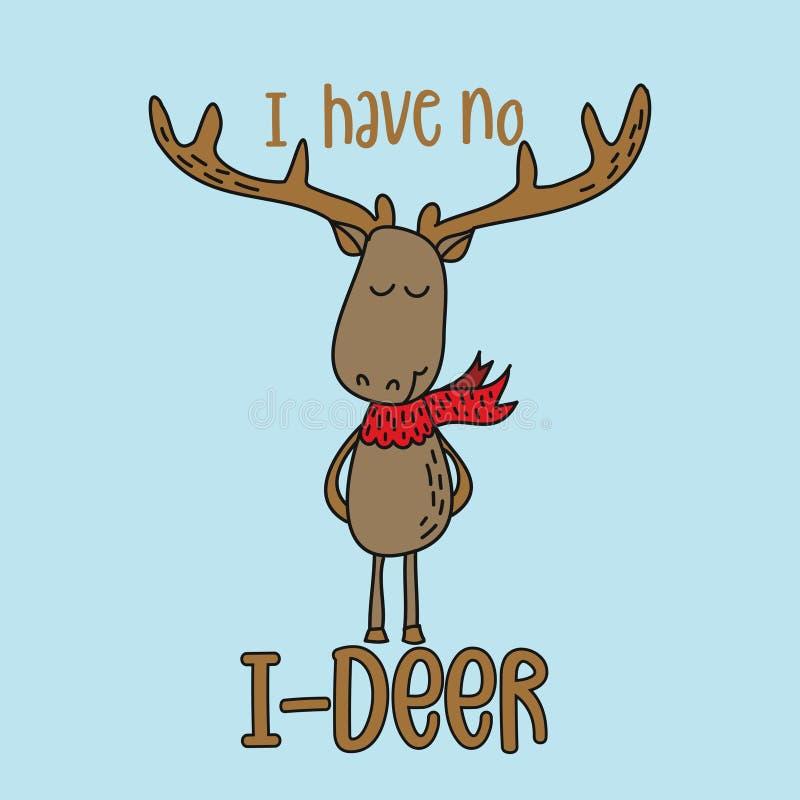 Eu não tenho nenhum eu-cervo - mão engraçada garatuja tirada, caráter dos cervos dos desenhos animados ilustração do vetor
